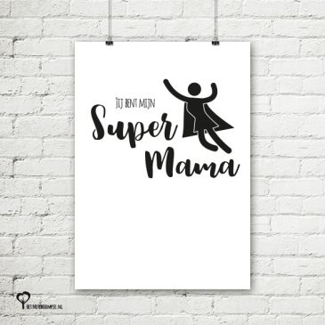 Het Noteboompje poster zwart wit zwartwit zwart-wit zwart/wit quote moederdag supermama mama moeder super mama superwoman supergril